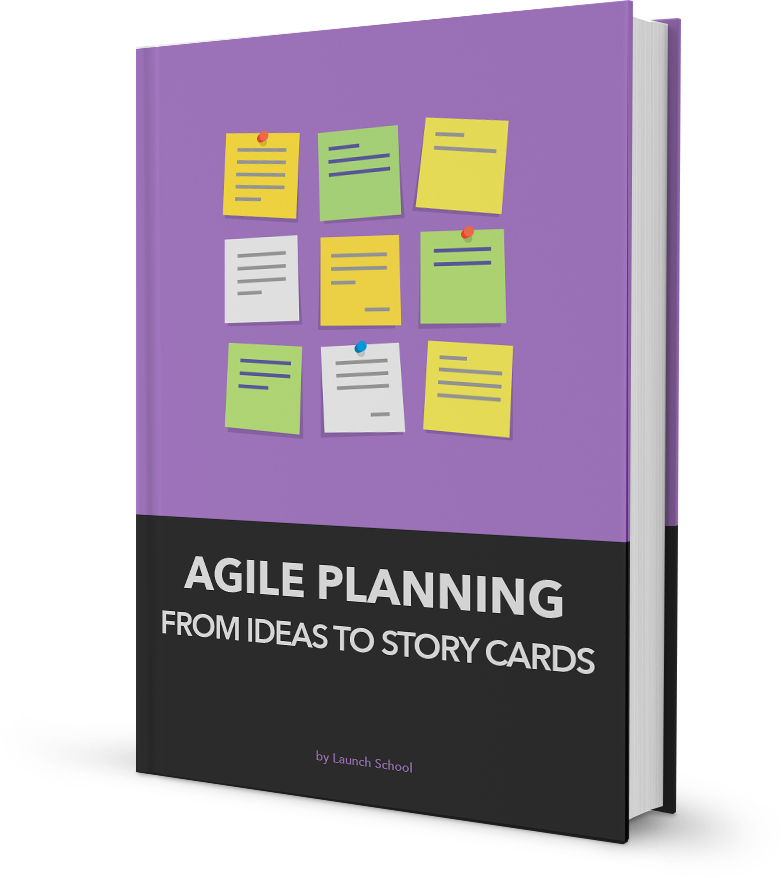 Launch School - Agile Planning: From Ideas to Story Cards
